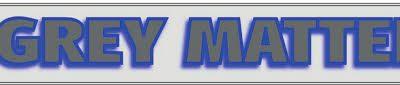 Latest Grey Matters Newsletter